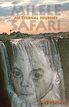 Milele Safari: An Eternal Journey by [Hawke, Jan]