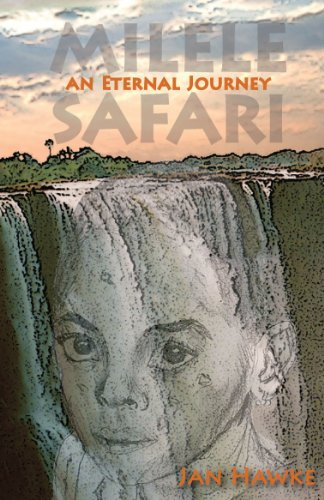 Milele Safari: An Eternal Journey by [Hawke, Jan]