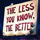 Less You Know the Better (Vinyl) [Importado]