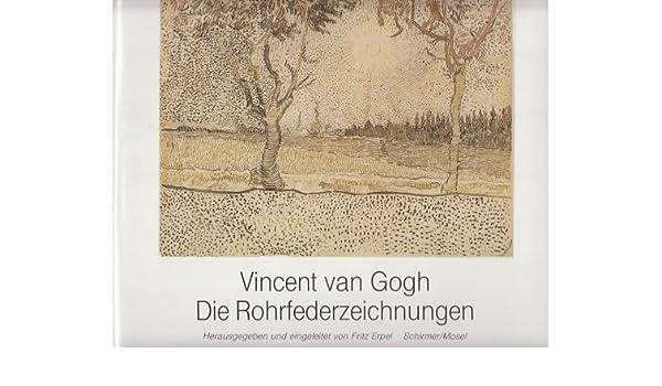 Die Rohrfederzeichnungen (German Edition): Vincent van Gogh ...