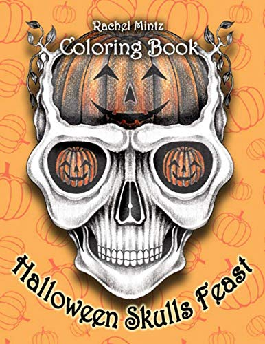 Halloween Skulls Feast Coloring Book: Grayscale Art of Skulls, Witches & Pumpkins - For ()