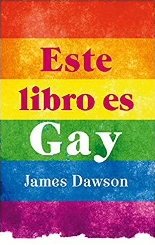 Amazon.com: Este libro es gay (Spanish Edition) (9788496886407 ...