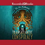 The Transatlantic Conspiracy | G. D. Falksen