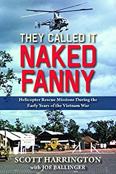 They Called It Naked Fanny: Helicopter Rescue Missions