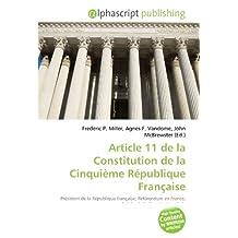 Article 11 de la Constitution de la Cinquième République Française: Président de la République française, Référendum en France, Article, de la ... République française, Constitution de 1958