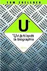 Uranium : la biographie par Zoellner