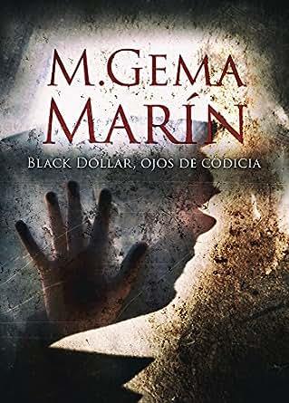 SUSPENSE: BLACK DOLLAR, OJOS DE CODICIA: Una novela policíaca y negra llena de suspense.</p>  <p>  171bf2437f </p> <img src=