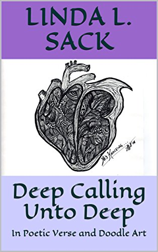 Deep Calling Unto Deep: In Poetic Verse and Doodle Art by [Sack, Linda L.]