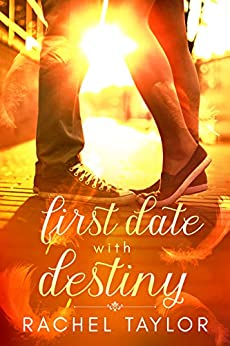 First Date with Destiny: Angel Romance Series (The Destiny Collection Book 1)