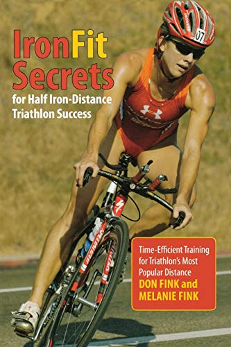 IronFit Secrets for Half Iron-Distance Triathlon Success: Time-Efficient Training For Triathlon