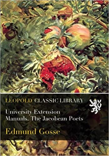 University Extension Manuals. The Jacobean Poets