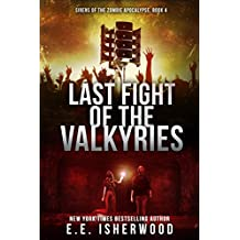 Last Fight of the Valkyries: Sirens of the Zombie Apocalypse, Book 4