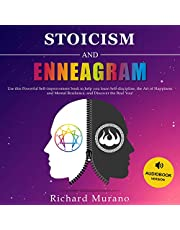 Stoicism and Enneagram: Use This Powerful Self-Improvement Book to Help You Learn Self-Discipline, the Art of Happiness and Mental Resilience, and Discover the Real You!