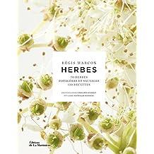 Herbes: 70 herbes potagères et sauvages, 130 recettes
