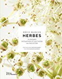 Herbes : 70 herbes potagères et sauvages, 130 recettes
