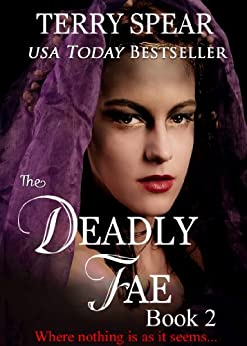The Deadly Fae (The World of Fae Book 2) by [Spear, Terry]