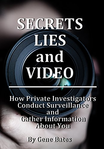 Secrets, Lies and Video: How Private Investigators Conduct