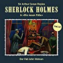 Der Fall John Watson (Sherlock Holmes - Die neuen Fälle 32) Hörspiel von Maureen Butcher Gesprochen von: Christian Rode, Peter Groeger