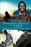 Overcoming Obstacles in My Life, Linda M. Green Harris, 1469178494