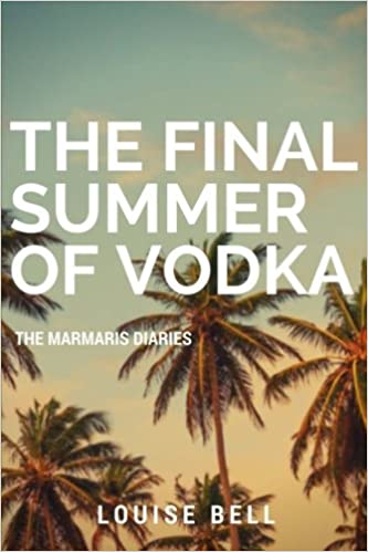 9d971cd85a The Final Summer of Vodka  The Marmaris Diaries Paperback – 8 Jul 2016