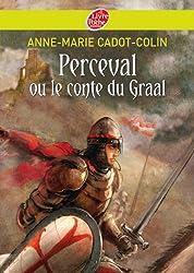 Perceval ou le conte du Graal (Historique t. 1167) (French Edition)
