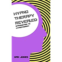 Introduction to Hypnotherapy (Hypnotherapy Revealed Book 1)
