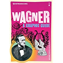 Introducing Wagner: A Graphic Guide (Introducing...)