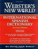 Webster's New World International Spanish Dictionary / Webster's New World Diccionario Internacional Espaol, Roger J. Steiner, 0764576437