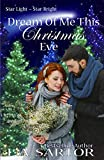 Dream Of Me This Christmas Eve (Star Light ~ Star Bright Book 4)