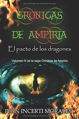 Cronicas de Ampiria: El pacto de los dragones (Volume 3)  [Incerti Morales, Ivan] (Tapa Blanda)