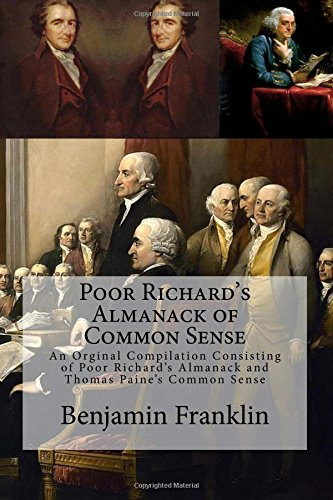 Book cover from Poor Richards Almanack of Common Sense: An Orginal Compilation Consisting of Poor Richards Almanack and Thomas Paines Common Senseby Benjamin Franklin