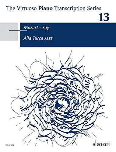Alla Turca Jazz: Fantasie über das Rondo aus der Klaviersonate in A-Dur KV 331 von Wolfgang Amadeus Mozart. op. 5b. Klavier. (The Virtuoso Piano Transcription Series, Band 13) Gebundenes Buch – 14. Mai 2007 Fazil Say SCHOTT MUSIC GmbH & Co KG Mainz 3795796