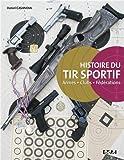 Histoire du tir sportif : Armes, clubs, fédérations