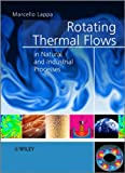 Rotating Thermal Flows in Natural and Industrial Processes, Marcello Lappa, 1119960797