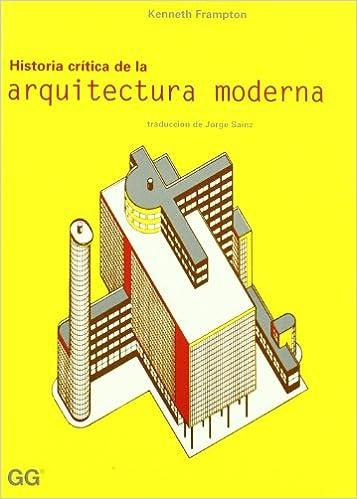 Frampton historia critica de la arquitectura moderna pdf for Arquitectura moderna caracteristicas