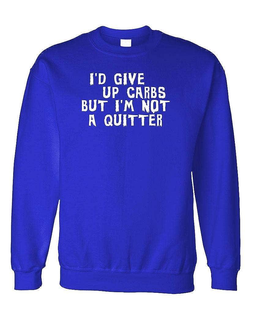 Id Give Up Carbs But Im Not A Quitter Fleece Sweatshirt