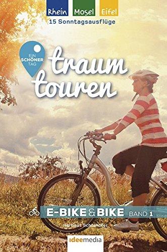 Traumtouren E-Bike & Bike Band 1: Rhein, Mosel, Eifel. Ein schöner Tag Gebundenes Buch – 10. Januar 2018 Hartmut Schönhöfer Eifel. Ein schöner Tag Idee-Media 3942779374