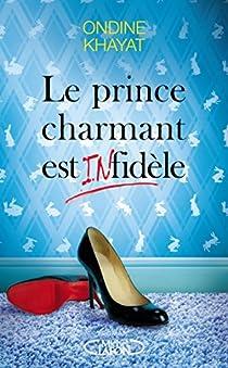 Le prince charmant est infidèle par Khayat