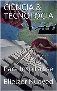 CIÊNCIA & TECNOLOGIA: Para Inspira