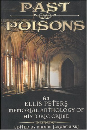 past-poisons-an-ellis-peters-memorial-anthology-of-historical-crime