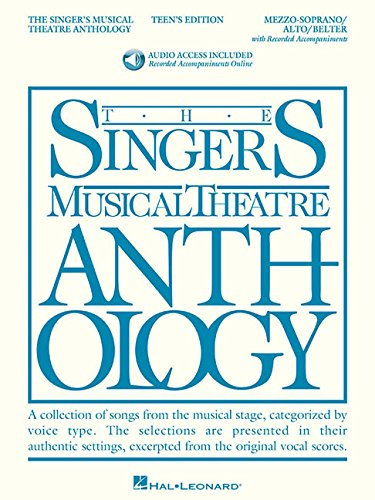 The Singer's Musical Theatre Anthology - Teen's Edition: Mezzo-Soprano/Alto/Belter Book/Online Audio Pack (Singers Musical Theater Anthology: Teen's Edition)