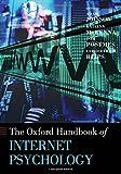 Oxford Handbook of Internet Psychology (Oxford Handbooks)
