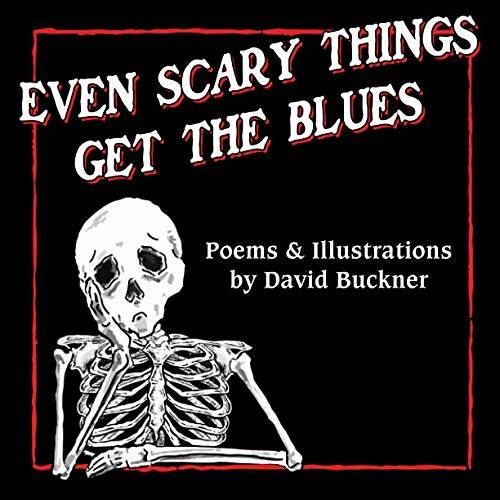 Even Scary Things Get the Blues ()