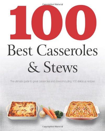 100 Best Casseroles & Stews by Parragon Books, Love Food Editors