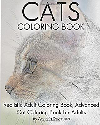 Cats Coloring Book: Realistic Adult Coloring Book, Advanced Cat Coloring Book for Adults