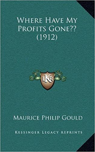Book Where Have My Profits Gone (1912)