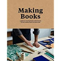 Making Books: A guide to creating hand-crafted books