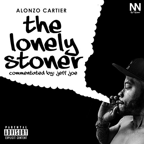 The Lonely Stoner [Explicit] by Alonzo Cartier on Amazon