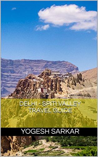 Delhi - Spiti Valley Travel Guide