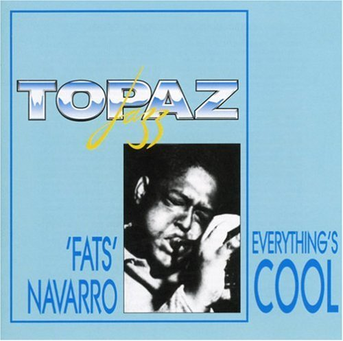 Everything's Cool by Fats Navarro (1999-10-19)